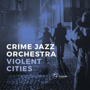 Big1009 ::  Crime Jazz Orchestra :: Violent Cities
